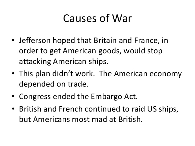 The Causes and Effects of the War of 1812 Essay